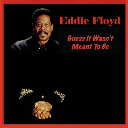 EDDIE FLOYD - GUESS IT WASN'T MEANT TO BE / BARBARA CARR & ROY ROBERTS - IT'S ONLY YOU.